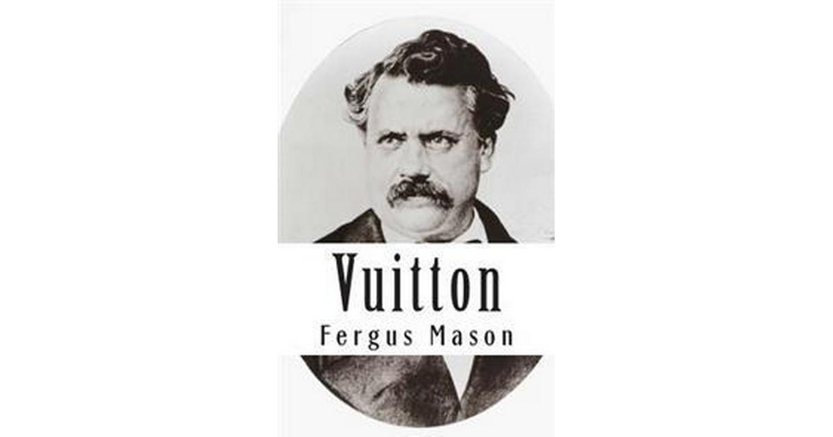7ef298f51b9 Vuitton  A Biography of Louis Vuitton (Häftad