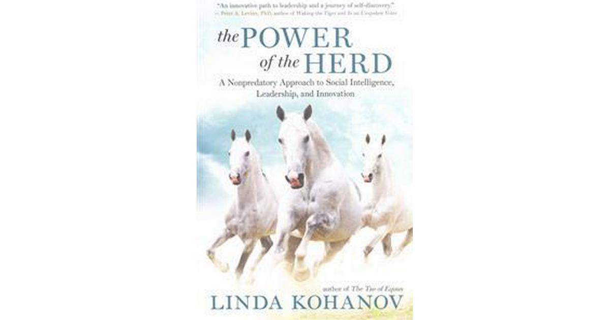 A Nonpredatory Approach to Social Intelligence The Power of the Herd and Innovation Leadership