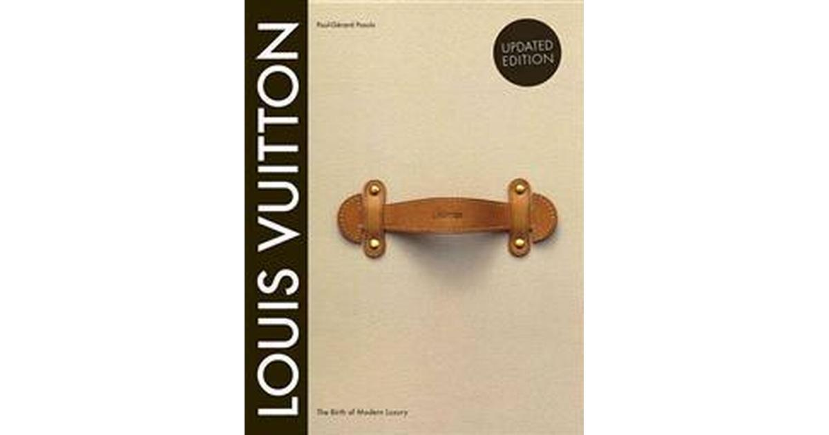 9d3ee7be0a2 Louis Vuitton  The Birth of Modern Luxury Updated Edition  The Birth of  Modern Luxury Updated Edition (Inbunden