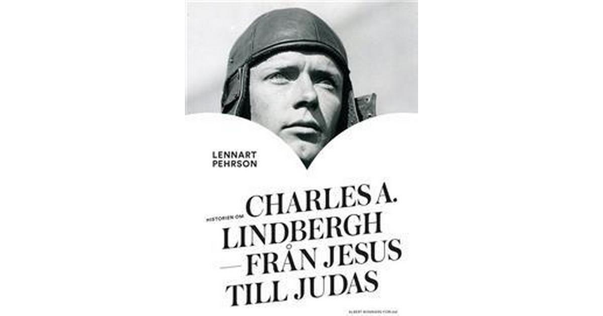 Historien om Charles A. Lindbergh: Från Jesus till Judas (E-bok, 2017) - Hitta bästa pris ...