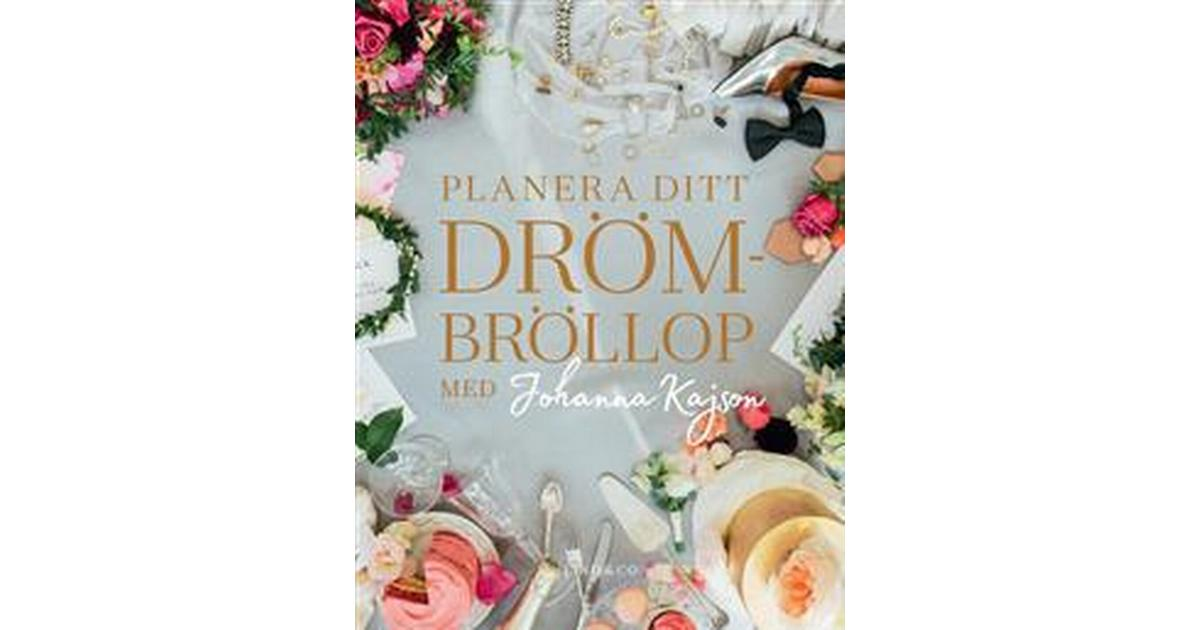 1e32e7d554a0 Planera ditt drömbröllop med Johanna Kajson (Inbunden, 2017) - Hitta bästa  pris, recensioner och produktinfo - PriceRunner