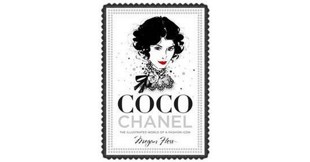 Coco Chanel: The Illustrated World of a Fashion Icon ...