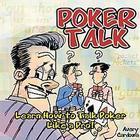 Poker Talk: Learn How to Talk Poker Like a Pro