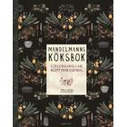 Mandelmanns köksbok: självhushållande recept från Djupadal (Inbunden, 2016)