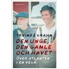 Den unge, den gamle och havet: Över Atlanten i en Vega (E-bok, 2012)