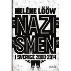 Nazismen i Sverige 2000-2014 (Inbunden, 2015)