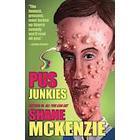 Pus Junkies (Häftad, 2014)