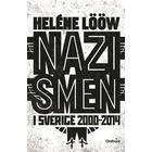 Nazismen i Sverige 2000-2014 (Storpocket, 2016)