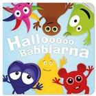 Hallooo Babblarna. Pratbok (Board book, 2016)