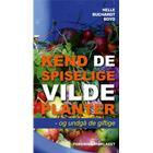 Kend de spiselige vilde planter - og undgå de giftige: og undgå de giftige, Paperback