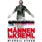 Männen i Kreml: inifrån Putins hov (Inbunden, 2017)