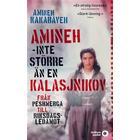 Amineh - inte större än en kalasjnikov: från peshmerga till riksdagsledamot (Pocket, 2017)