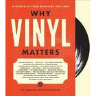 Why vinyl matters - a manifesto from musicians and fans (Inbunden, 2017)