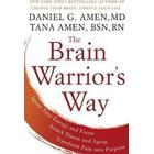 The Brain Warrior's Way: Ignite Your Energy and Focus, Attack Illness and Aging, Transform Pain Into Purpose (Inbunden, 2016)