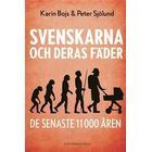 Svenskarna och deras fäder - de senaste 11 000 åren (Inbunden, 2016)