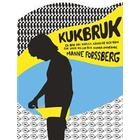 Kukbruk: En bok om kärlek, känslor och kön, för unga killar och andra undrande (E-bok, 2013)