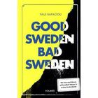 Good Sweden, Bad Sweden: The Use and Abuse of Swedish Values in a Post-Truth World (Häftad, 2018)