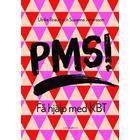 PMS! Få hjälp med KBT (Danskt band, 2018)