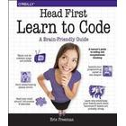 Head First Learn to Code: A Learner's Guide to Coding and Computational Thinking (Häftad, 2018)
