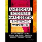 Antisocial, Borderline, Narcissistic and Histrionic Workbook: Treatment Strategies for Cluster B Personality Disorders (Häftad, 2015)