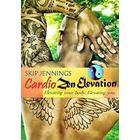 Skip Jennings - Cardio Zen Elevation Workout