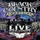 Black Country Communion - Live Over Europe (Live Recording