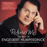 Engelbert Humperdinck - Release Me - The Best Of Engelbert Humperdinck