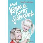 Med känsla för barns självkänsla (E-bok, 2014)