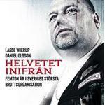 Ljudbok nedladdning Böcker Helvetet inifrån: Femton år i Sveriges största brottsorganisation (Ljudbok nedladdning, 2016)