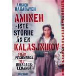 Amineh - inte större än en kalasjnikov: från peshmerga till riksdagsledamot (Inbunden, 2016)