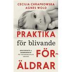 Praktika för blivande föräldrar: Gravidfakta och barnkunskap på vetenskaplig grund (E-bok, 2017)