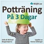 Böcker Potträning på 3 dagar: en beprövad metod för föräldrar som vill lyckas snabbt och undvika vanliga misstag. Steg-för-steg från start till mål