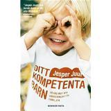 Storpocket Böcker Ditt kompetenta barn: på väg mot nya värderingar för familjen (Storpocket, 2018)