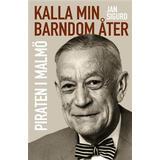Biografier & Memoarer Böcker Kalla min barndom åter. Piraten i Malmö
