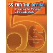 5S for the Office: Organizing the Workplace to Eliminate Waste with CDROM