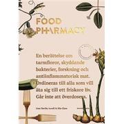 Food pharmacy: En berättelse om tarmfloror, snälla bakterier, forskning och antiinflammatorisk mat. (Inbunden, 2016)