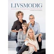 Livsmodig: samtaler om kvindeliv, kærlighed og kunsten at leve til allersidste suk, E-bog