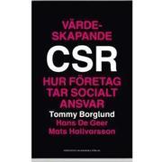 Värdeskapande CSR : hur företag tar socialt ansvar