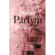 Parfym - en väldoftande historia (Inbunden, 2003)