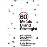 60-Minute Brand Strategist: The Essential Brand Book for Marketing Professionals