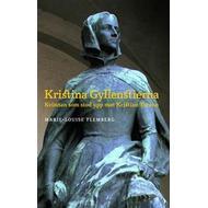 Historiska romaner Böcker Kristina Gyllenstierna: kvinnan som stod upp mot Kristian tyrann (Inbunden, 2017)