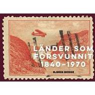 Historiska romaner Böcker Länder som försvunnit 1840-1970 (Inbunden, 2016)