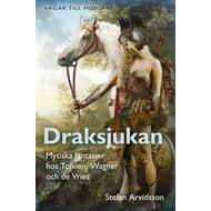 Historiska romaner Böcker Draksjukan - Mytiska fantasier hos Tolkien, Wagner och de Vries (Inbunden, 2007)