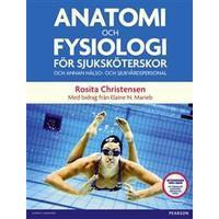 Anatomi och fysiologi för sjuksköterskor och annan hälso- och sjukvårdspersonal (Häftad, 2012)
