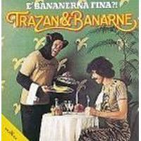 Trazan Och Banarne - E Bananerna Fina