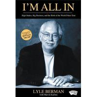 Im All In: Lyle Berman and the Birth of the World Poker Tour
