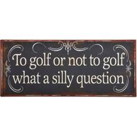 Metalskilt To golf or not to