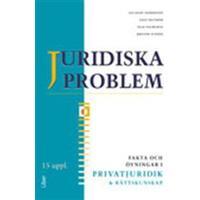 Juridiska problem Fakta och övningar i privatjuridik och rättskunskap (Häftad, 2012)