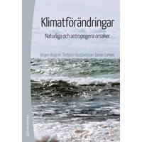 Klimatförändringar - Naturliga och antropogena orsaker (Häftad, 2014)