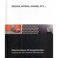 Vespan, Myran, Chanel No 5: historien bakom 30 designklassiker (Inbunden, 2008)